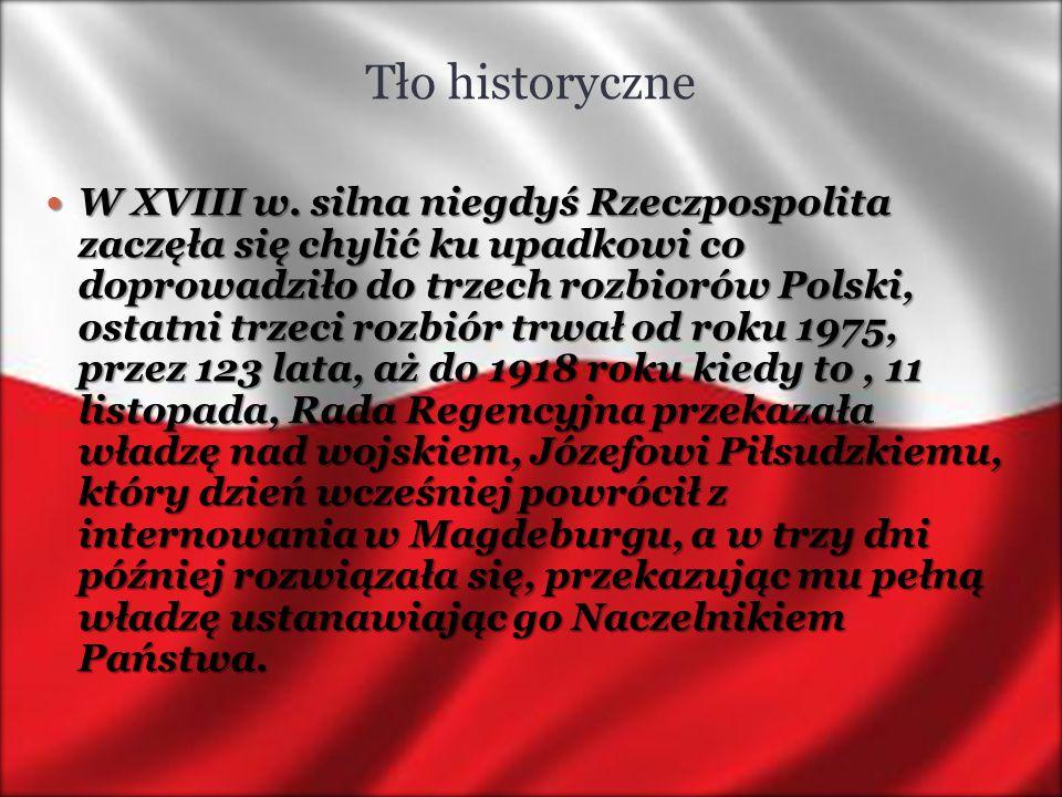 Tło historyczne W XVIII w. silna niegdyś Rzeczpospolita zaczęła się chylić ku upadkowi co doprowadziło do trzech rozbiorów Polski, ostatni trzeci rozb
