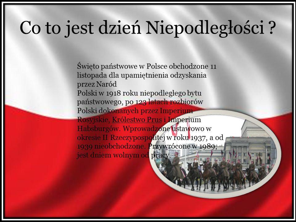 Co to jest dzień Niepodległości ? Święto państwowe w Polsce obchodzone 11 listopada dla upamiętnienia odzyskania przez Naród Polski w 1918 roku niepod