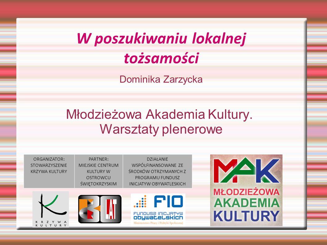 Dominika Zarzycka Młodzieżowa Akademia Kultury.