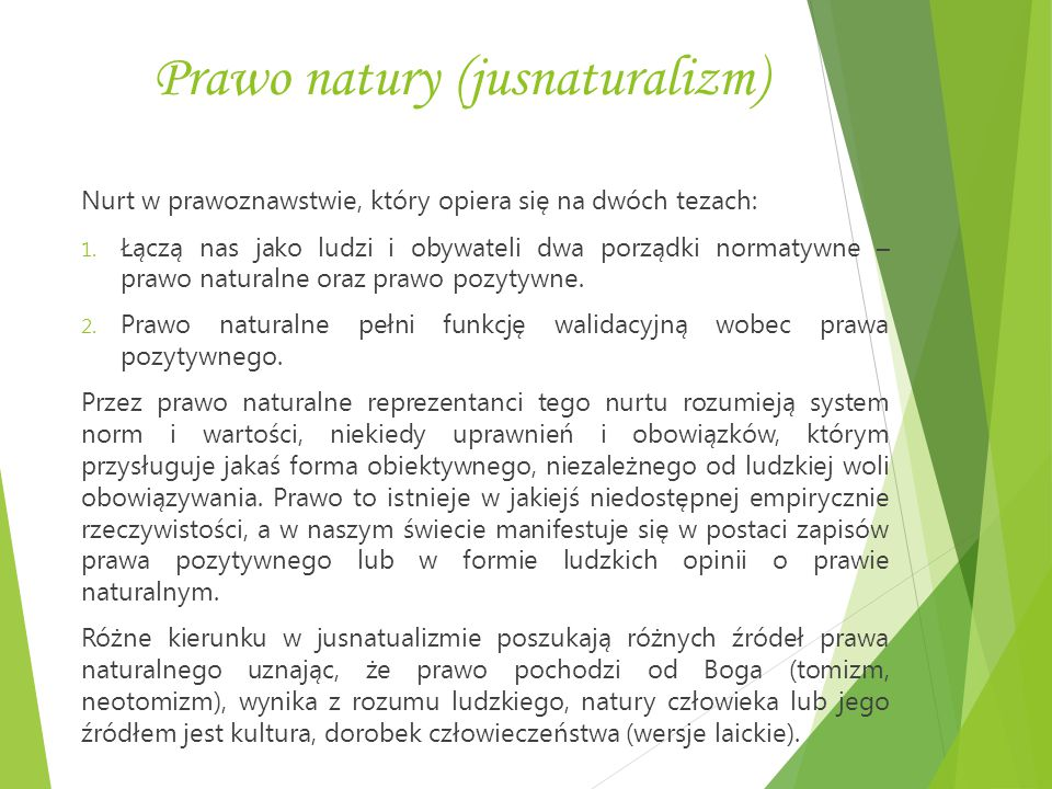 Prawo natury (jusnaturalizm) Nurt w prawoznawstwie, który opiera się na dwóch tezach: 1. Łączą nas jako ludzi i obywateli dwa porządki normatywne – pr