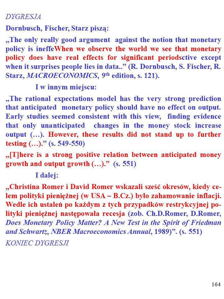 163 Jednak test empiryczny NIE potwierdza opinii o braku wpływu przewidywanych zmian polityki pieniężnej na pro- dukcję i bezrobocie i o nieistnieniu krótkookresowej krzywej Phillipsa…