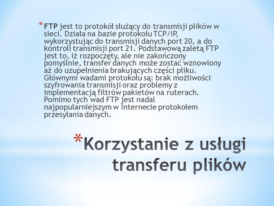 * FTP jest to protokół służący do transmisji plików w sieci. Działa na bazie protokołu TCP/IP, wykorzystując do transmisji danych port 20, a do kontro