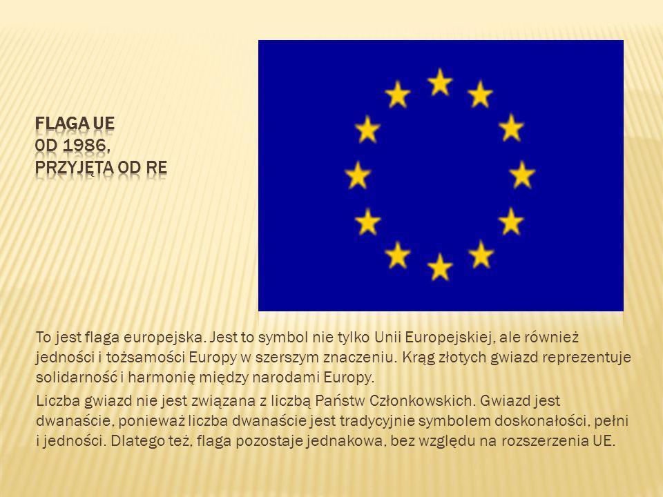 To jest flaga europejska. Jest to symbol nie tylko Unii Europejskiej, ale również jedności i tożsamości Europy w szerszym znaczeniu. Krąg złotych gwia