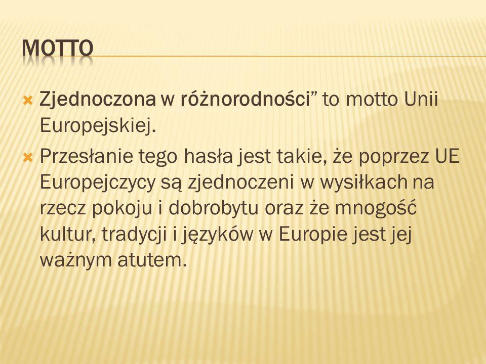 """ Zjednoczona w różnorodności"""" to motto Unii Europejskiej.  Przesłanie tego hasła jest takie, że poprzez UE Europejczycy są zjednoczeni w wysiłkach n"""