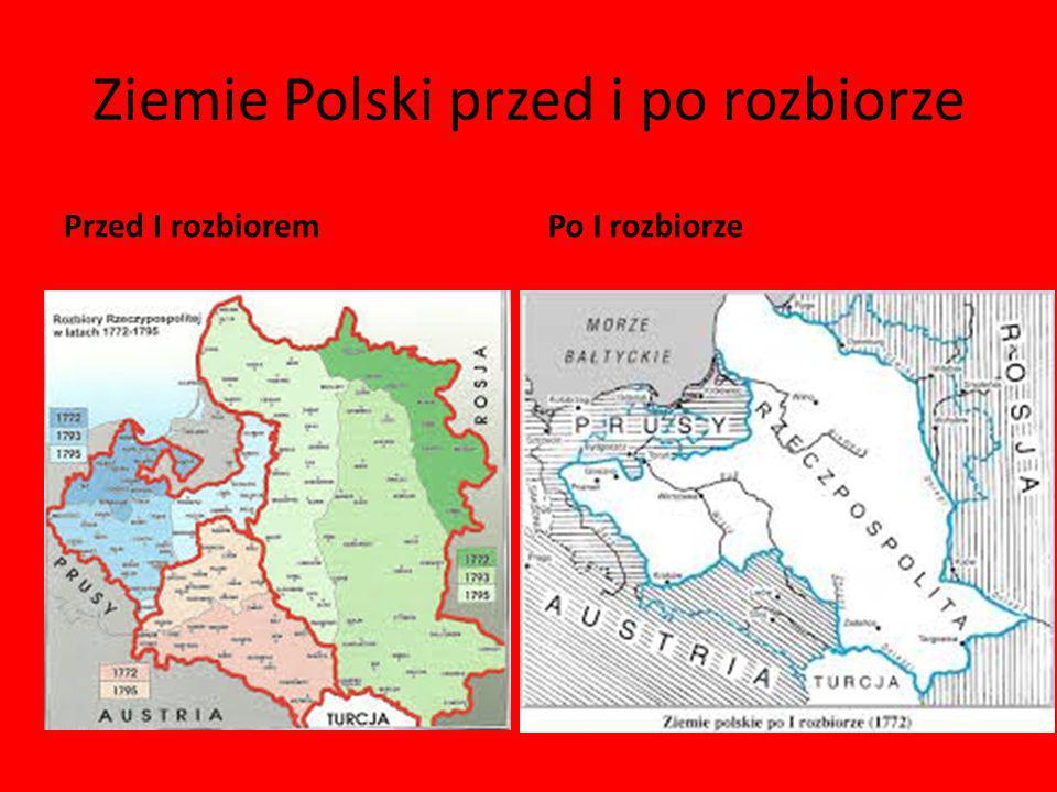 Ziemie Polski przed i po rozbiorze Przed I rozbioremPo I rozbiorze