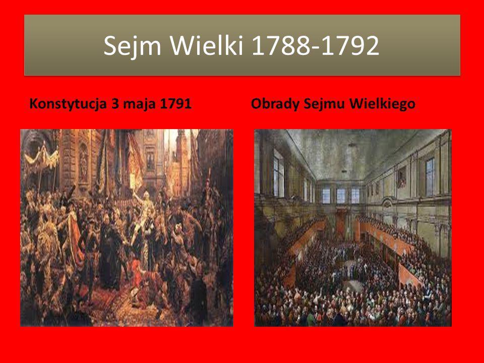 Sejm Wielki 1788-1792 Konstytucja 3 maja 1791Obrady Sejmu Wielkiego