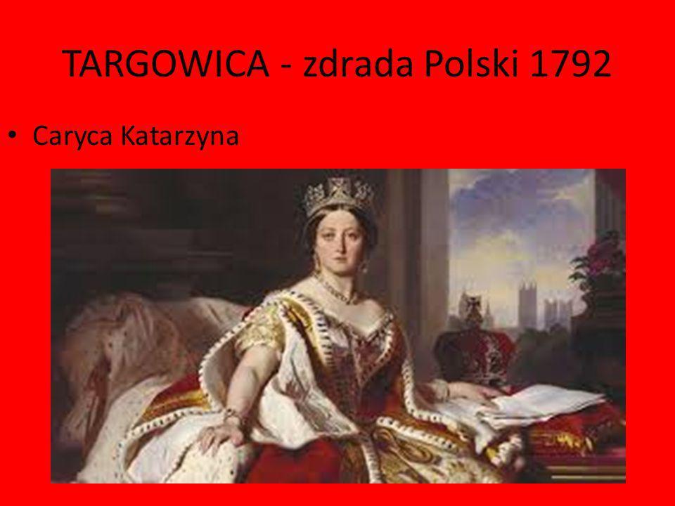 TARGOWICA - zdrada Polski 1792 Caryca Katarzyna