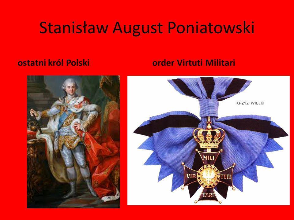 Stanisław August Poniatowski ostatni król Polskiorder Virtuti Militari