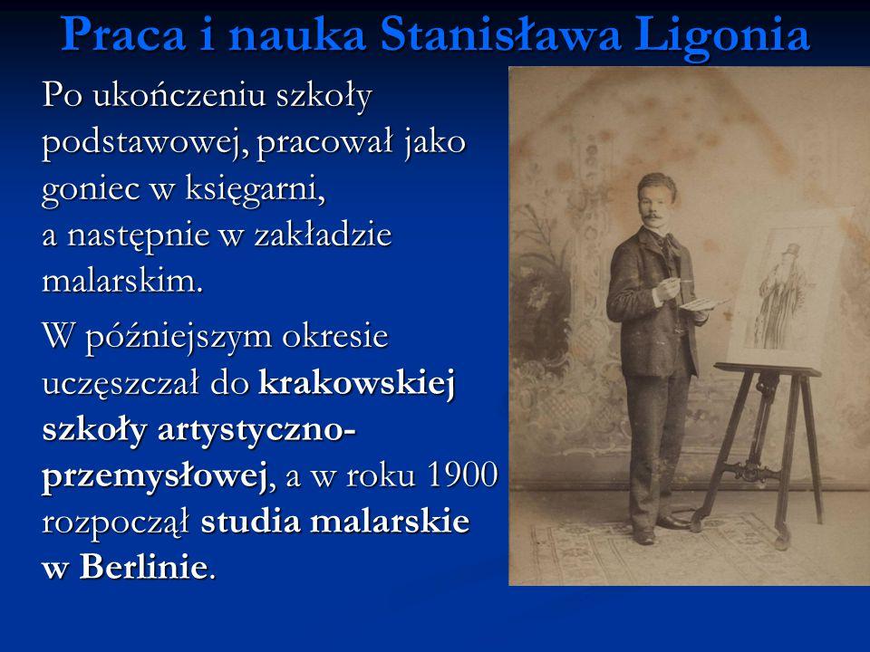 Praca i nauka Stanisława Ligonia Po ukończeniu szkoły podstawowej, pracował jako goniec w księgarni, a następnie w zakładzie malarskim. W późniejszym