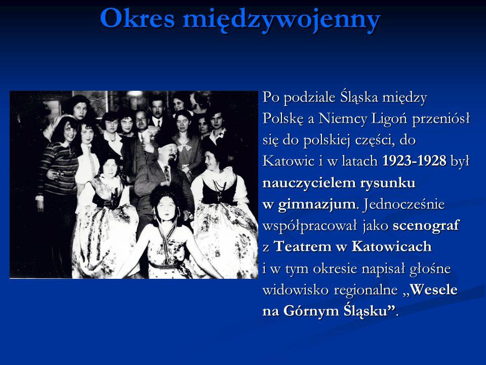 Okres międzywojenny Po podziale Śląska między Polskę a Niemcy Ligoń przeniósł się do polskiej części, do Katowic i w latach 1923-1928 był nauczycielem