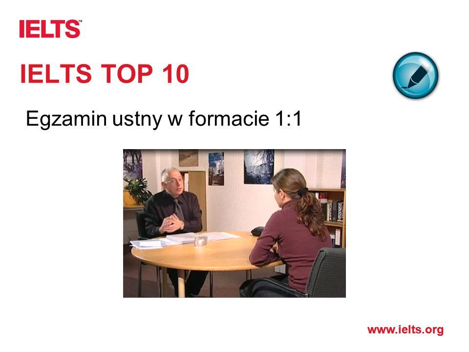 www.ielts.org IELTS TOP 10 Egzamin ustny w formacie 1:1