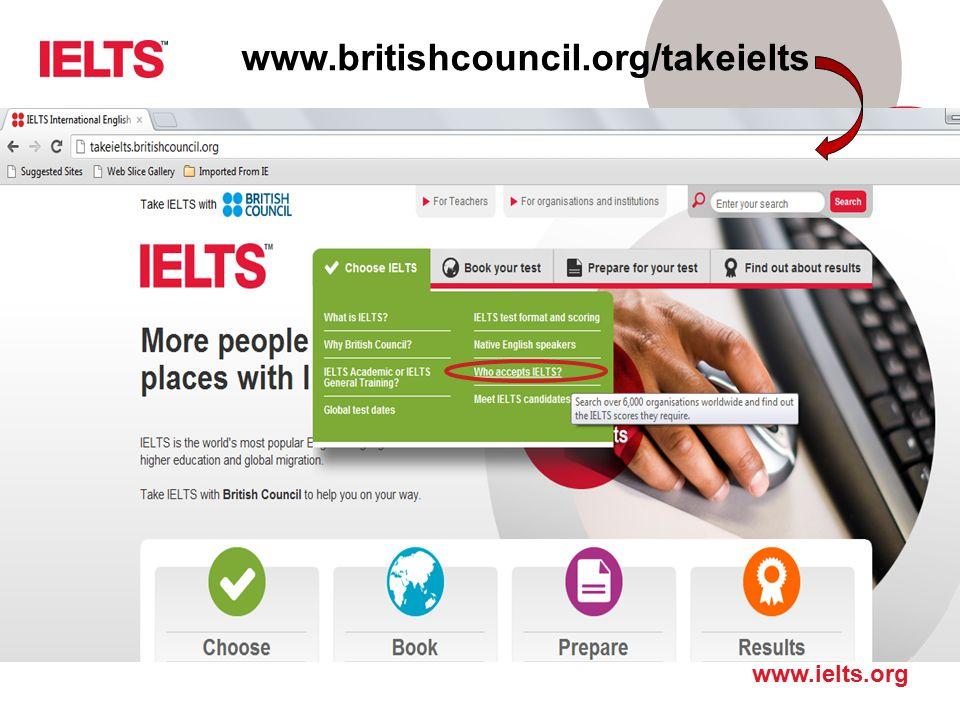 www.ielts.org www.britishcouncil.org/takeielts