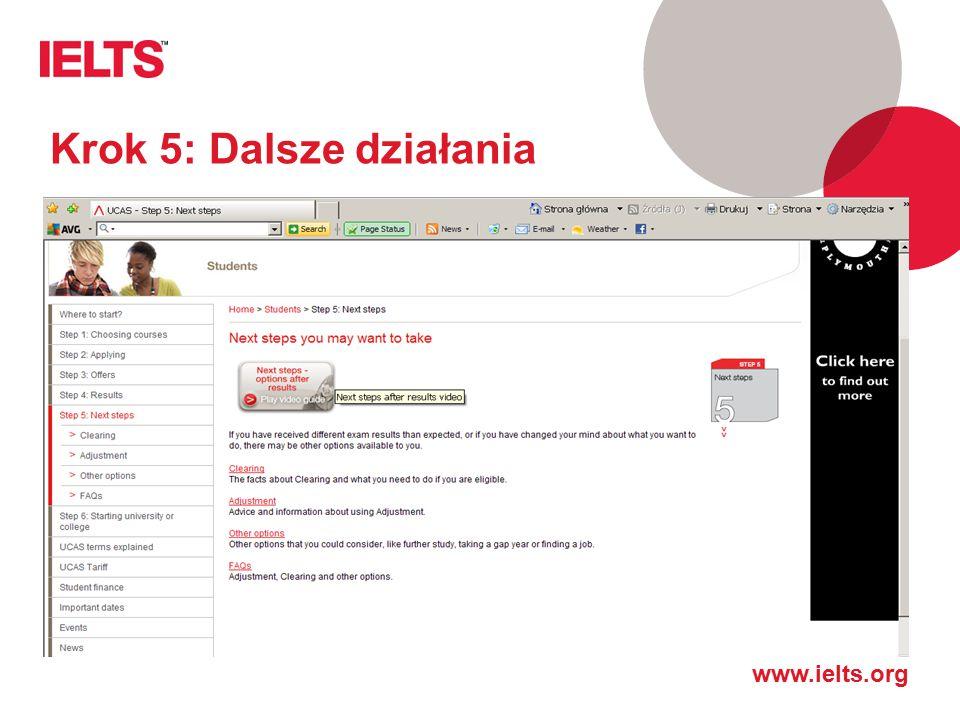 www.ielts.org Krok 5: Dalsze działania