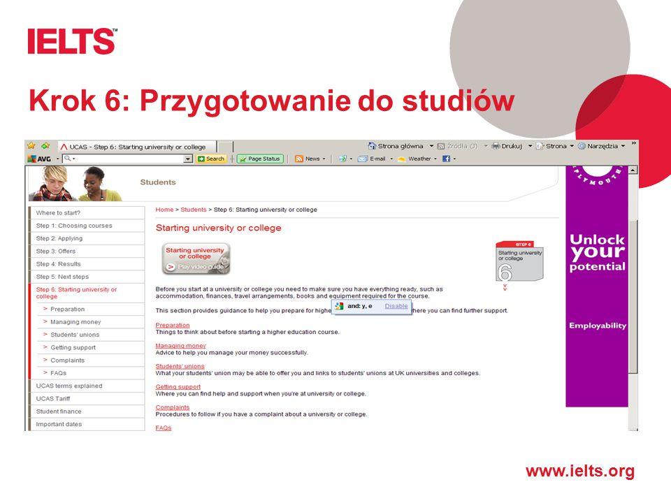 www.ielts.org Krok 6: Przygotowanie do studiów