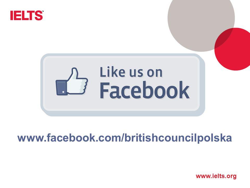 www.ielts.org Jesteśmy na Facebooku www.facebook.com/britishcouncilpolska
