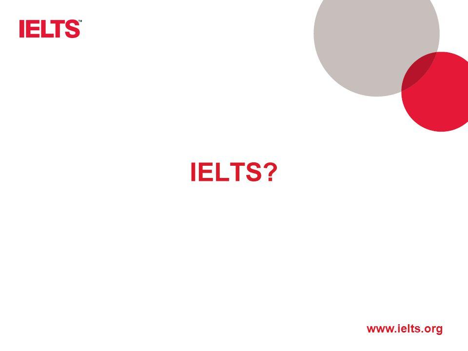 www.ielts.org IELTS?