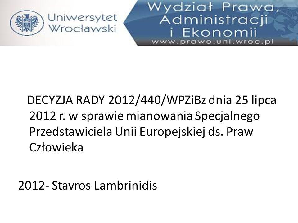 DECYZJA RADY 2012/440/WPZiBz dnia 25 lipca 2012 r. w sprawie mianowania Specjalnego Przedstawiciela Unii Europejskiej ds. Praw Człowieka 2012- Stavros
