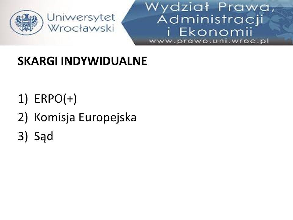 SKARGI INDYWIDUALNE 1)ERPO(+) 2)Komisja Europejska 3)Sąd