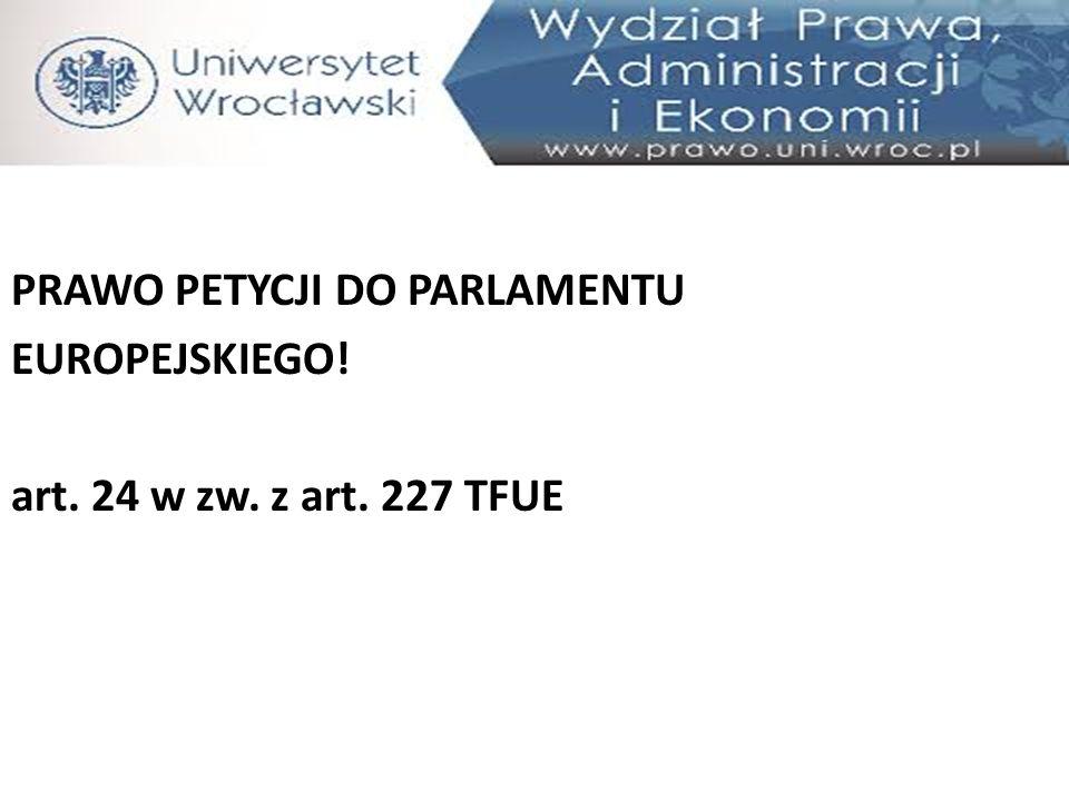 PRAWO PETYCJI DO PARLAMENTU EUROPEJSKIEGO! art. 24 w zw. z art. 227 TFUE