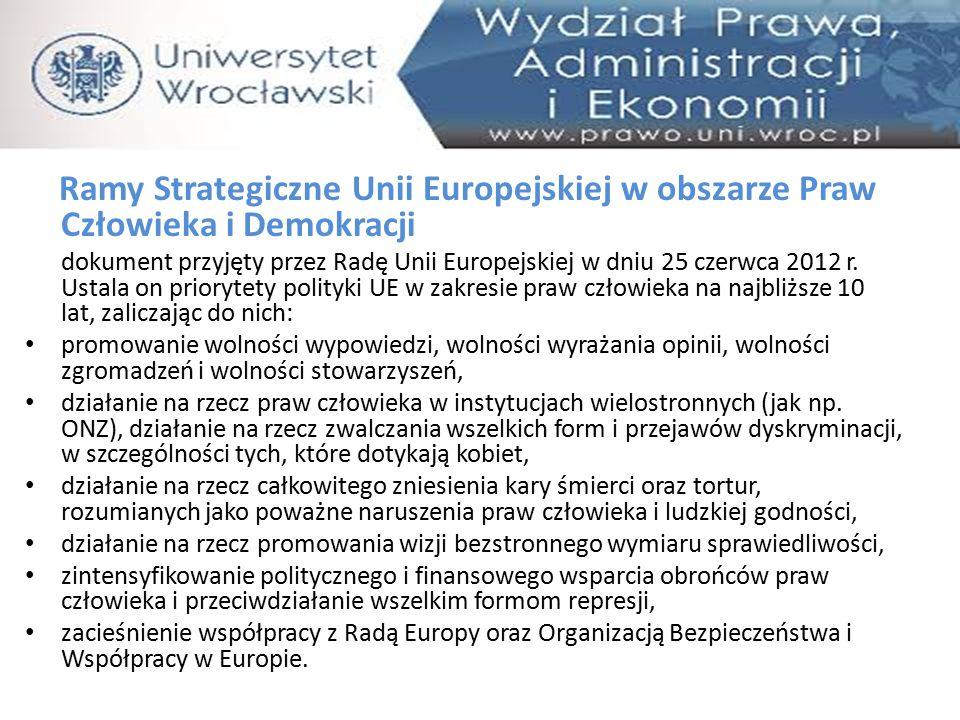 Ramy Strategiczne Unii Europejskiej w obszarze Praw Człowieka i Demokracji dokument przyjęty przez Radę Unii Europejskiej w dniu 25 czerwca 2012 r. Us