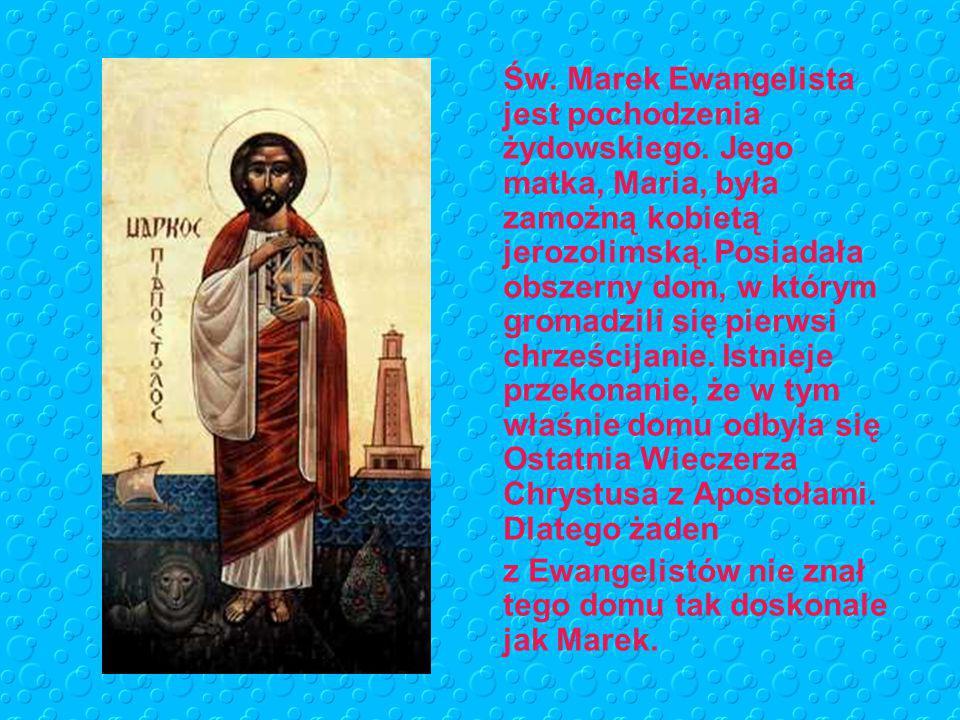 Św.Marek Ewangelista jest autorem Ewangelii wg. Św.