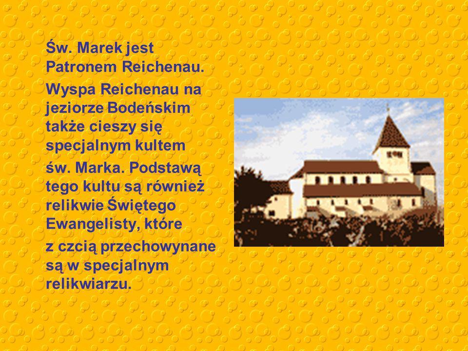 Św.Marek jest Patronem Reichenau.