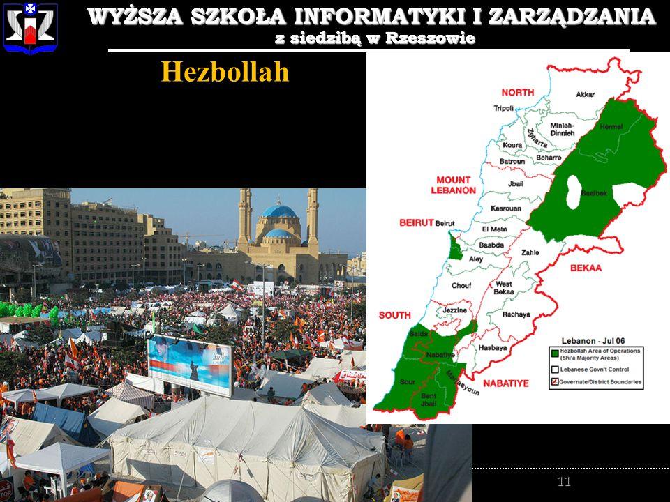 WYŻSZA SZKOŁA INFORMATYKI I ZARZĄDZANIA z siedzibą w Rzeszowie 11 WYŻSZA SZKOŁA INFORMATYKI I ZARZĄDZANIA z siedzibą w Rzeszowie Rzeszów Hezbollah