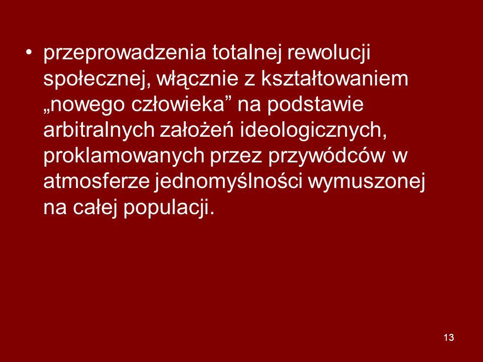 """13 przeprowadzenia totalnej rewolucji społecznej, włącznie z kształtowaniem """"nowego człowieka"""" na podstawie arbitralnych założeń ideologicznych, prokl"""