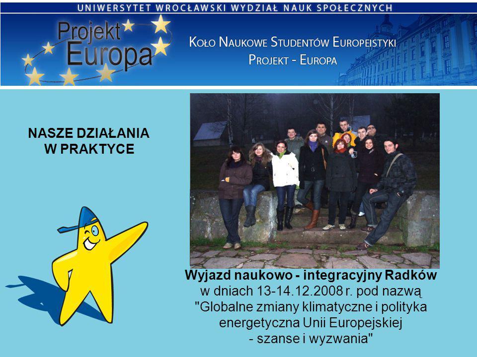 NASZE DZIAŁANIA W PRAKTYCE Wyjazd naukowo - integracyjny Radków w dniach 13-14.12.2008 r.