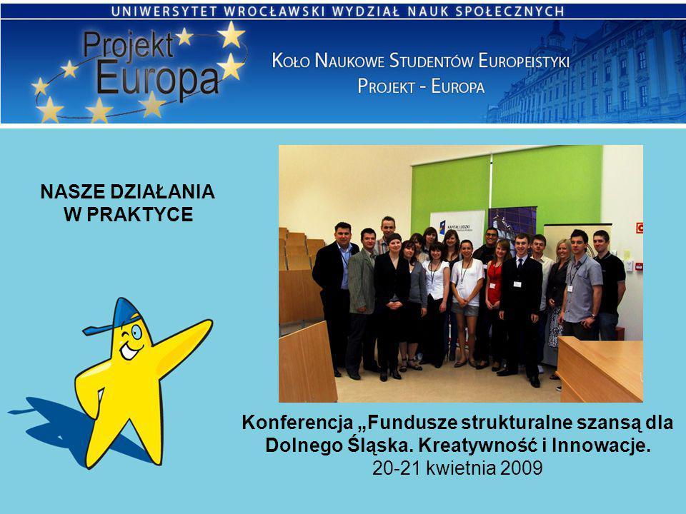 """NASZE DZIAŁANIA W PRAKTYCE Konferencja """"Fundusze strukturalne szansą dla Dolnego Śląska."""