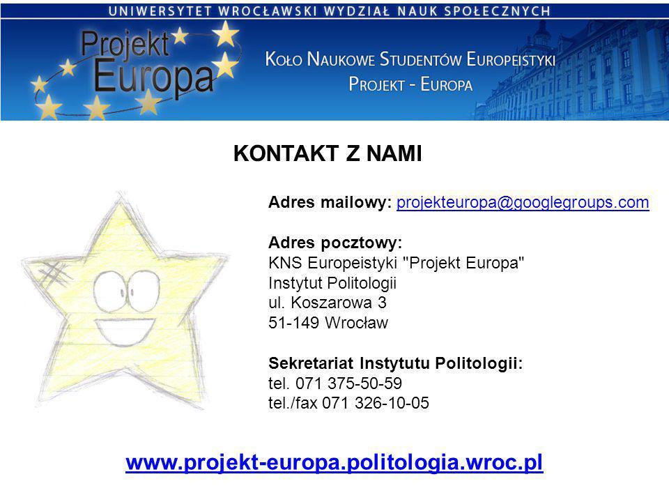 KONTAKT Z NAMI Adres mailowy: projekteuropa@googlegroups.comprojekteuropa@googlegroups.com Adres pocztowy: KNS Europeistyki Projekt Europa Instytut Politologii ul.