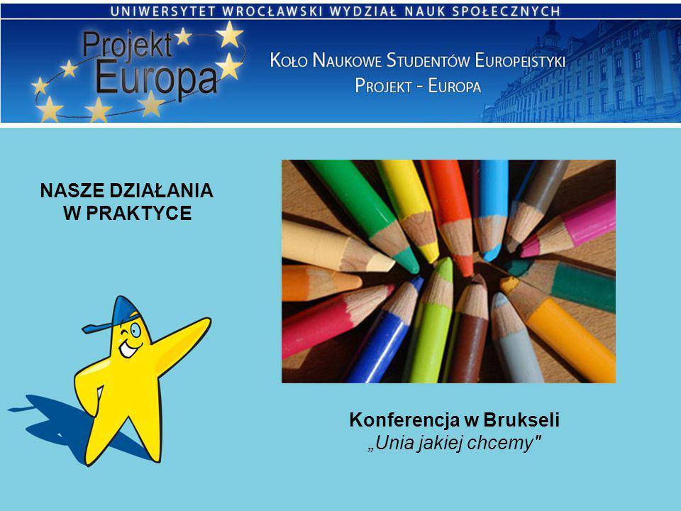 """NASZE DZIAŁANIA W PRAKTYCE Konferencja w Brukseli """"Unia jakiej chcemy"""