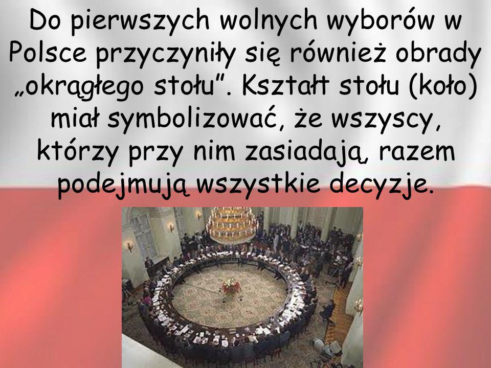 """Do pierwszych wolnych wyborów w Polsce przyczyniły się również obrady """"okrągłego stołu"""". Kształt stołu (koło) miał symbolizować, że wszyscy, którzy pr"""