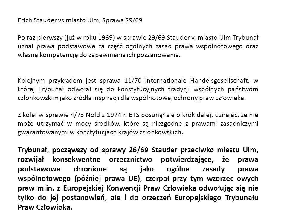 Erich Stauder vs miasto Ulm, Sprawa 29/69 Po raz pierwszy (już w roku 1969) w sprawie 29/69 Stauder v. miasto Ulm Trybunał uznał prawa podstawowe za c