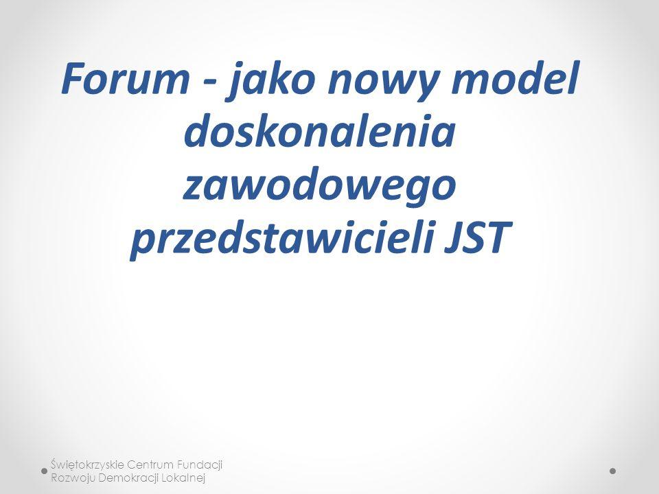 Forum - jako nowy model doskonalenia zawodowego przedstawicieli JST Świętokrzyskie Centrum Fundacji Rozwoju Demokracji Lokalnej
