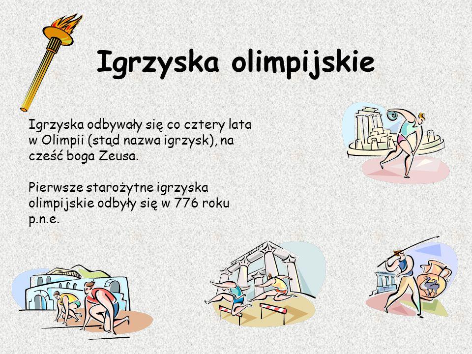 Igrzyska olimpijskie Igrzyska odbywały się co cztery lata w Olimpii (stąd nazwa igrzysk), na cześć boga Zeusa. Pierwsze starożytne igrzyska olimpijski