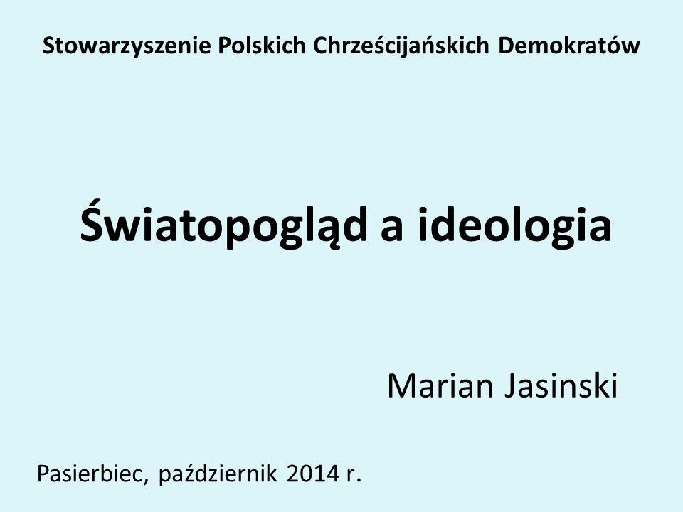 Do tematu ideologii wracamy każdorazowo, gdy zostanie zachwiana równowaga światopoglądowa danej społeczności.