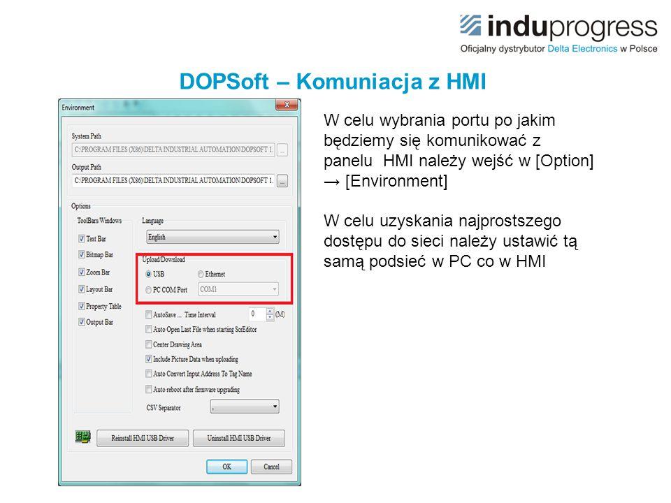 DOPSoft – Komuniacja z HMI W celu wybrania portu po jakim będziemy się komunikować z panelu HMI należy wejść w [Option] → [Environment] W celu uzyskan