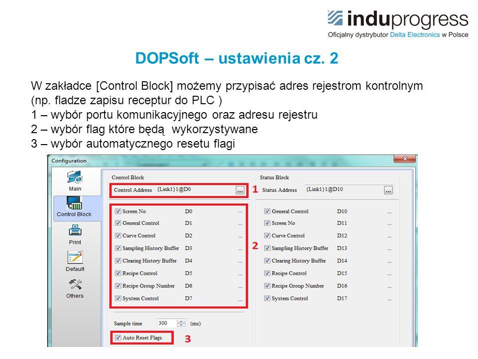 DOPSoft – ustawienia cz. 2 W zakładce [Control Block] możemy przypisać adres rejestrom kontrolnym (np. fladze zapisu receptur do PLC ) 1 – wybór portu