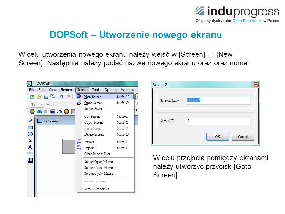 DOPSoft – Utworzenie nowego ekranu W celu utworzenia nowego ekranu należy wejść w [Screen] → [New Screen]. Następnie należy podać nazwę nowego ekranu