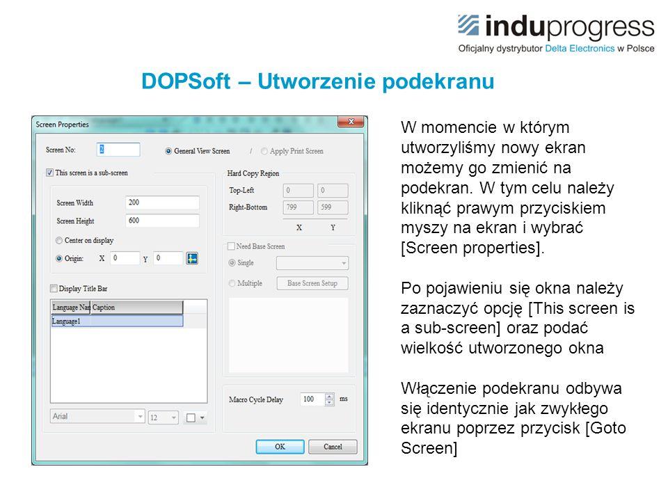 DOPSoft – Utworzenie podekranu W momencie w którym utworzyliśmy nowy ekran możemy go zmienić na podekran. W tym celu należy kliknąć prawym przyciskiem