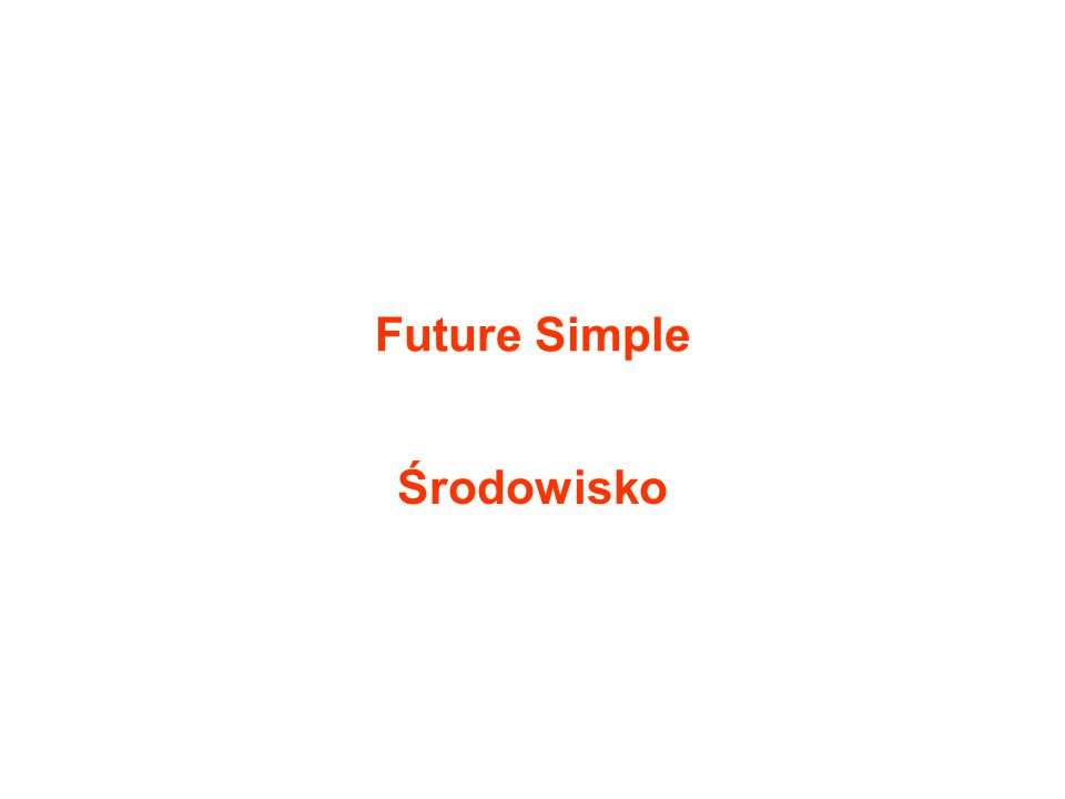 Future Simple Środowisko