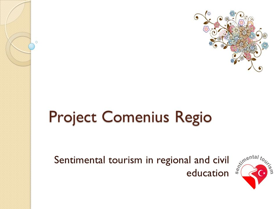 Project Comenius Regio Sentimental tourism in regional and civil education