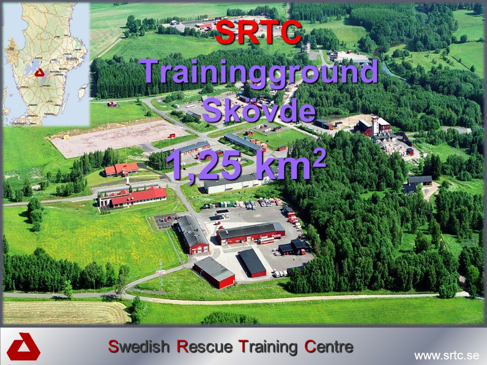 Swedish Rescue Training Centre www.srtc.se SRTC Trainingground Skövde 1,25 km 2