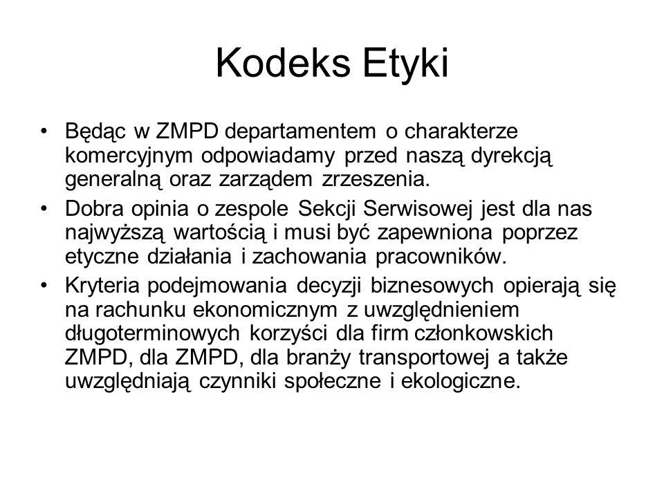 Kodeks Etyki Będąc w ZMPD departamentem o charakterze komercyjnym odpowiadamy przed naszą dyrekcją generalną oraz zarządem zrzeszenia. Dobra opinia o