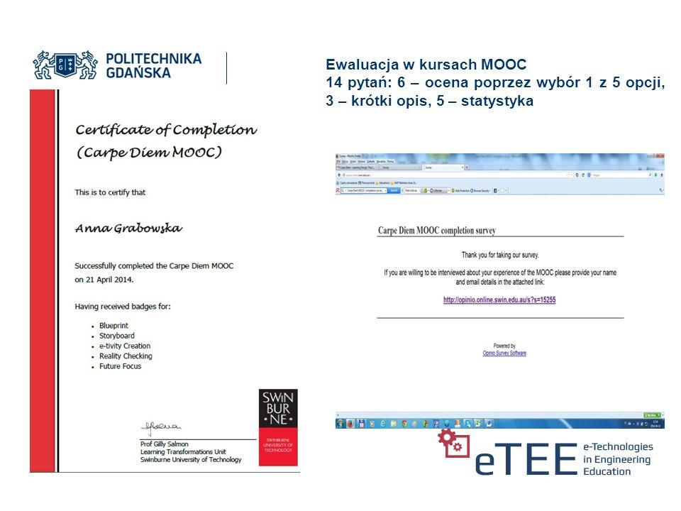 Ewaluacja w kursach MOOC 14 pytań: 6 – ocena poprzez wybór 1 z 5 opcji, 3 – krótki opis, 5 – statystyka