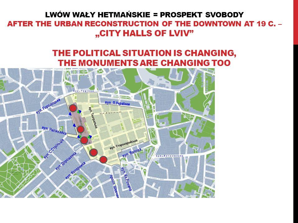 LWÓW WAŁY HETMAŃSKIE = PROSPEKT SVOBODY AFTER THE URBAN RECONSTRUCTION OF THE DOWNTOWN AT 19 C.