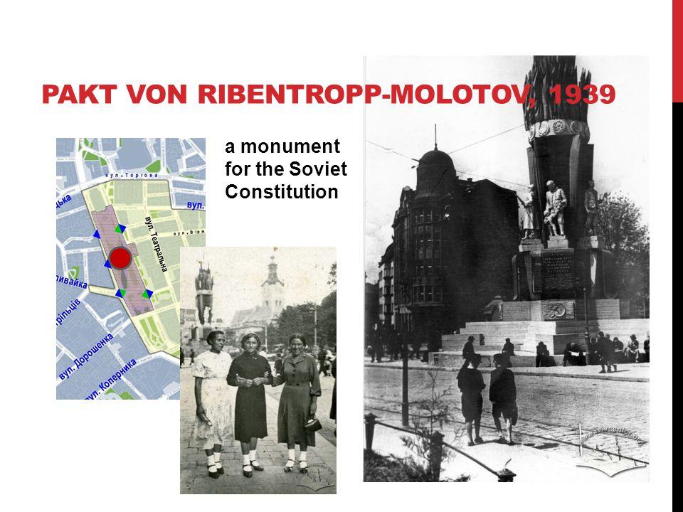 PAKT VON RIBENTROPP-MOLOTOV, 1939 a monument for the Soviet Constitution