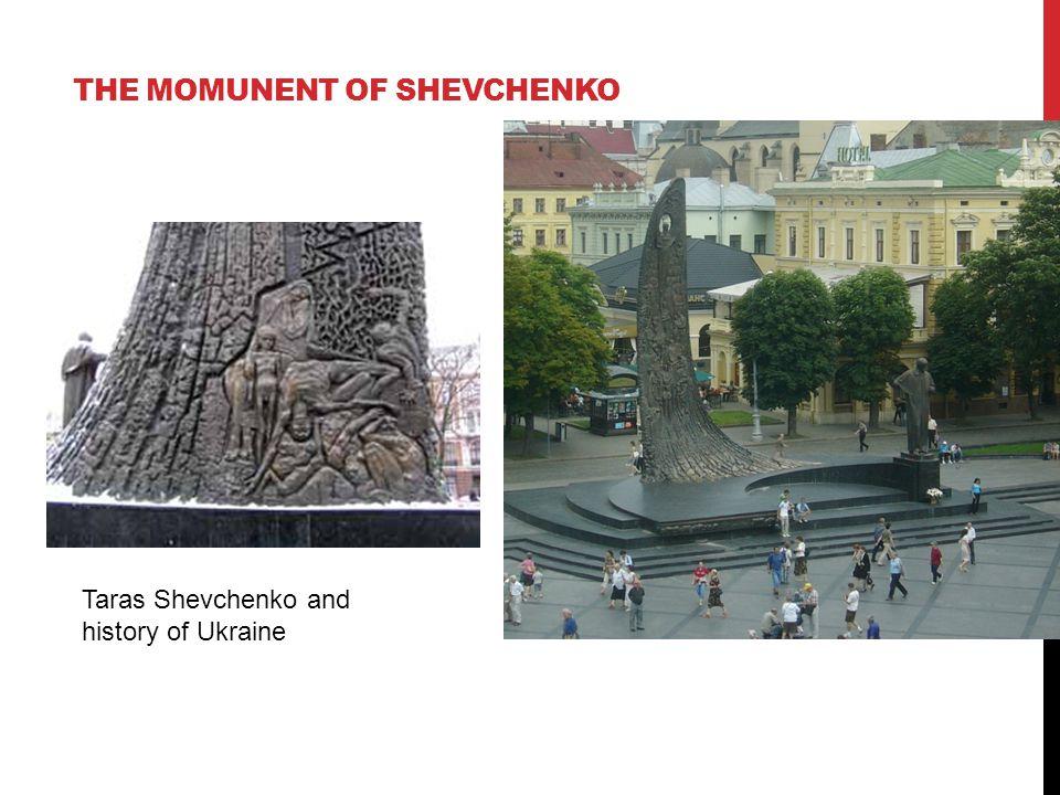 THE MOMUNENT OF SHEVCHENKO Taras Shevchenko and history of Ukraine
