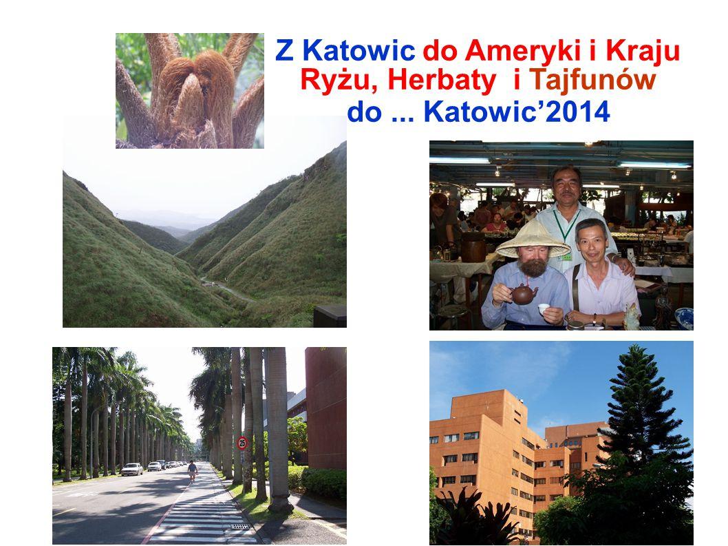 40 Z Katowic do Ameryki i Kraju Ryżu, Herbaty i Tajfunów do... Katowic'2014